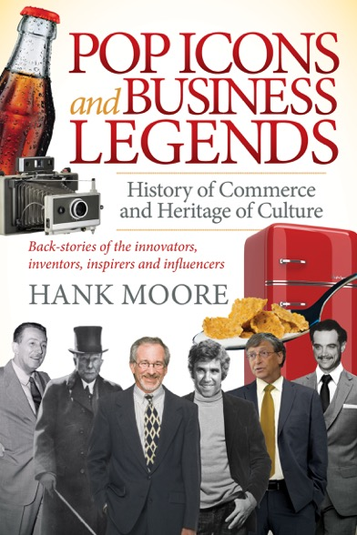 Pop Icons and Business Legends by Author Hank Moore